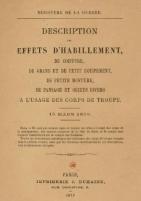 Description des effets d'habillement, de coiffure, de grand et de petit équipement, de petite monture, de pansage et objets divers à l'usage des corps de troupe, 1879
