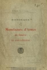 Historique de la Manufacture d'Armes de Guerre de Saint-Etienne, du Capitaine Raymond Dubessy