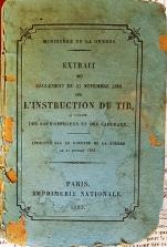 Extrait du réglement du 11 Novembre 1882 sur L'instruction du tir à l'usage des sous-officiers et des caporaux Approuvé par le Ministère de la Guerre Le 21 Juillet 1883.
